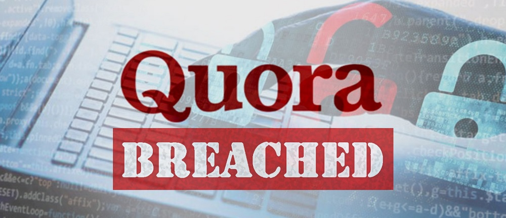 Quora Announces Breach And Some Users May Not Even Know They Have Accounts