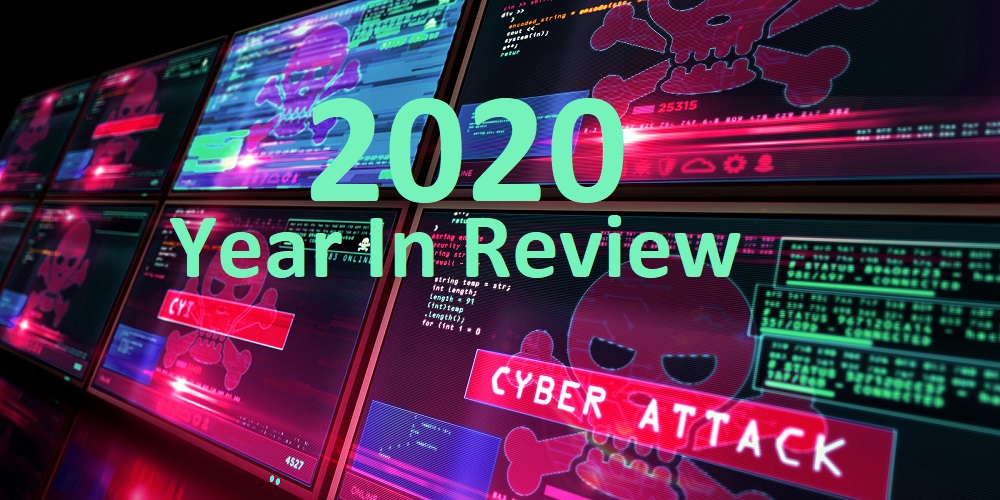 The 2020 Cyberattacks That Touched Us All; Whether We Knew It Or Not